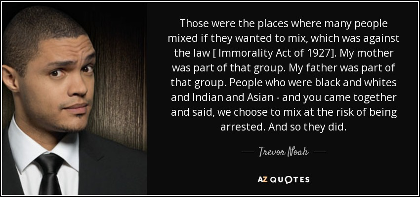 quote-those-were-the-places-where-many-people-mixed-if-they-wanted-to-mix-which-was-against-trevor-noah-154-83-02